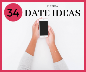 34 Virtual Date Ideas and hands holding a cell phone